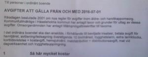 Kommunen har skickat ut två brev med information om avgifterna, ett allmänt som i inledningen talar om ett riksdagsbeslut.